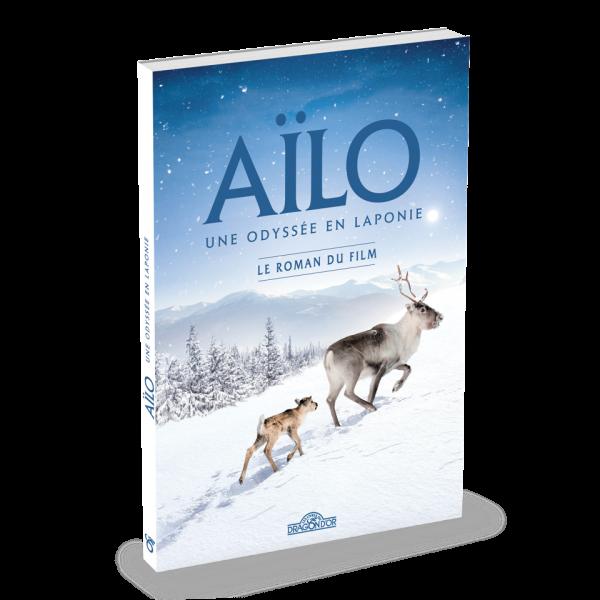 Aïlo : une odysée en Laponie - Le roman du film © Les livres du dragon d'or